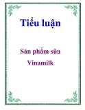 Tiểu luận: Sản phẩm sữa Vinamilk