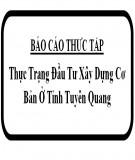 Báo cáo thực tập: Thực trạng đầu tư xây dựng cơ bản ở tỉnh Tuyên Quang