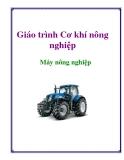 Giáo trình Cơ khí nông nghiệp: Máy nông nghiệp