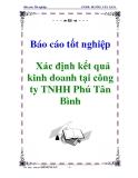 Báo cáo tốt nghiệp: Xác định kết quả kinh doanh tại công ty TNHH Phú Tân Bình