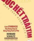 Dốc hết trái tim_Cách Starbucks  xây dựng công ty bằng từng tách cà phê