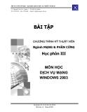 Bài tập chương trình kỹ thuật viên ngành mạng và phần cứng: Môn học dịch vụ mạng Windows 2003