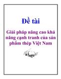 Đề tài: Giải pháp nâng cao khả năng cạnh tranh của sản phẩm thép Việt Nam