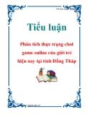 Tiểu luận: Phân tích thực trạng chơi game online của giới trẻ hiện nay tại tỉnh Đồng Tháp