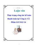 Luận văn: Thực trạng công tác kế toán thanh toán tại Công ty Cổ Phần LICOGI 14