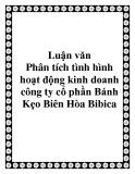 Luận văn: Phân tích tình hình hoạt động kinh doanh công ty cổ phần Bánh Kẹo Biên Hòa Bibica
