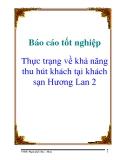Báo cáo tốt nghiệp: Thực trạng về khả năng thu hút khách tại khách sạn Hương Lan 2