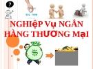 Bài giảng nghiệp vụ ngân hàng thương mại: Thanh toán không dùng tiền mặt