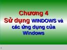 Tin học đại cương - Chương 4 Sử dụng WINDOWS và các ứng dụng của Windows