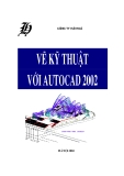 Vẽ kĩ thuật với Autocad 2002