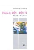Giáo trình -Trang bị điện-điện tử -Máy gia công kim loại -chương 1