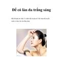 Để có làn da trắng sáng Hầu hết phụ nữ châu Á và đặc biệt là phụ nữ