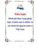 Tiểu luận: Đánh giá thực trạng pháp luật về kiểm soát ô nhiễm và suy thoái tài nguyên nước ở Việt Nam