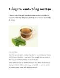 Uống trà xanh chống sỏi thận