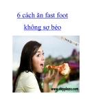 6 cách ăn fast foot không sợ béo