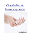 Các cách chăm sóc bàn tay trong mùa hè