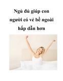 Ngủ đủ giúp con người có vẻ bề ngoài hấp dẫn hơn