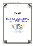 Đề tài: :Hoạch định tài chính 2007 tại công ty TNHH Việt An