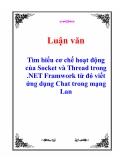 Luận văn: Tìm hiểu cơ chế hoạt động của Socket và Thread trong .NET Framwork từ đó viết ứng dụng Chat trong mạng Lan