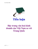 Tiểu luận: Đặc trưng văn hoá kinh doanh của Việt Nam so với Trung Quốc