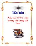 Tiểu luận: Phân tích SWOT về thị trường viễn thông Việt Nam