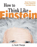Nghĩ Theo Cách Của Anhxtanh -  How to Think Like Einstein