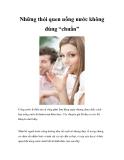 """Những thói quen uống nước không đúng """"chuẩn"""""""