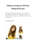 Những xu hướng tóc 2010 bạn không thể bỏ qua
