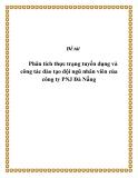"""Đề tài """" Phân tích thực trạng tuyển dụng và công tác đào tạo đội ngũ nhân viên của công ty PNJ Đà Nẵng"""""""