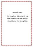 """Báo cáo tốt nghiệp """" Giải pháp hoàn thiện công tác hoạt động marketing tại công ty trách nhiện hữu hạn Tân Quang Minh"""""""