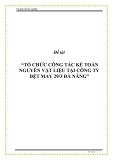 """Đề tài """"TỔ CHỨC CÔNG TÁC KẾ TOÁN NGUYÊN VẬT LIỆU TẠI CÔNG TY DỆT MAY 29/3 ĐÀ NẴNG"""""""