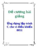 Đề cương bài giảng: Ứng dụng lập trình C cho vi điều khiển 8051