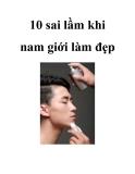 10 sai lầm khi nam giới làm đẹp