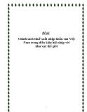 """Đề tài """" Chính sách thuế xuất nhập khẩu của Việt Nam trong điều kiện hội nhập với khu vực thế giới """""""