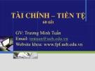 Bài giảng Tài chính tiền tệ - Trương Minh Tuấn