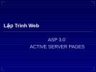 Lập trình web -  ASP 3.0 ACTIVE SERVER PAGES