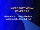 Microsoft visual foxpro 6.0 - hệ quản trị cơ sở dữ liệu phần 2