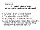 Chương 6: TƯ TƯỞNG HỒ CHÍ MINH VỀ ĐẠO ĐỨC, NHÂN VĂN, VĂN HOÁ