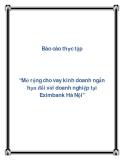 """Báo cáo thực tập """"Mở rộng cho vay kinh doanh ngắn hạn đối với doanh nghiệp tại Eximbank Hà Nội"""""""