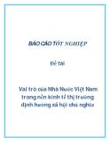 Đề tài: Vai trò của Nhà Nước Việt Nam trong nền kinh tế thị trường định hướng xã hội chủ nghĩa