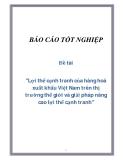 """Đề tài """"Lợi thế cạnh tranh của hàng hoá xuất khẩu Việt Nam trên thị trường thế giới và giải pháp nâng cao lợi thế cạnh tranh"""""""