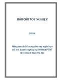 Đề tài: Nâng cao chất lượng cho vay ngắn hạn đối với doanh nghiệp tại NHNo&PTNT Chi nhánh Nam Hà Nội