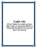 Nghiên cứu chính sách bảo hiểm xã hội với vấn đề thu BHXH và chống thất thu BHXH Trên địa bàn tỉnh Tuyên Quang