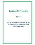 Một số giải pháp nhằm nâng cao giá trị thương hiệu Xuân Hoà tại thị trường Việt Nam