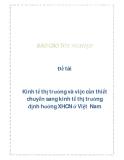 Đề tài: Kinh tế thị trường và việc cần thiết chuyển sang kinh tế thị trường định hướng XHCN ở Việt  Nam