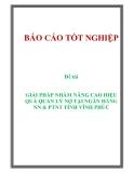 Đề tài: GIẢI PHÁP NHẰM NÂNG CAO HIỆU QUẢ QUẢN LÝ NỢ TẠI NGÂN HÀNG NN & PTNT TỈNH VĨNH PHÚC