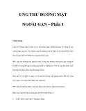 UNG THƯ ĐƯỜNG MẬT NGOÀI GAN – Phần 1