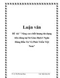 """Đề  tài """" Nâng cao chất lượng tín dụng tiêu dùng tại Sở Giao Dịch I Ngân Hàng Đầu Tư Và Phát Triển Việt Nam"""""""
