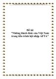 """Đề tài """"Những thách thức của Việt Nam trong tiến trình hội nhập AFTA"""""""