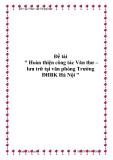Báo cáo thực tập tốt nghiệp: Hoàn thiện công tác Văn thư - Lưu trữ tại văn phòng trường ĐHBK Hà Nội